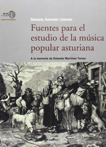 Fuentes para el estudio de la música popular asturiana (De acá y de allá. Fuentes etnográficas, Band 7) (De Musica Estudio)