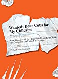 Wanted - Bear Cubs for My Children: One Hundred of the Weirdest Posts Ever Seen on Craigslist (and Their Responses) (English Edition)
