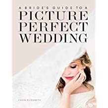 A Bride's Guide to a Picture Perfect Wedding (English Edition)