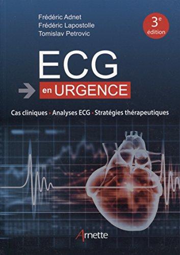 ECG en urgence: Cas clinique - Analyse ECG - Stratégie thérapeutique (ARNETTE)