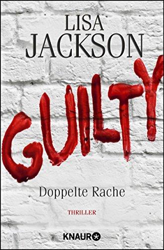 Guilty - Doppelte Rache: Ein neuer Fall für Bentz und Montoya (Ein Fall für Bentz und Montoya 8) Lisa Jackson Ebooks