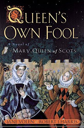 Queen's Own Fool: A Novel of Mary Queen of Scots (Stuart Quartet)