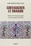 Chevaucher le dragon - Utiliser notre énergie sexuelle comme tremplin vers l'éveil