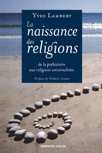 La naissance des religions : De la phéhistoire au...
