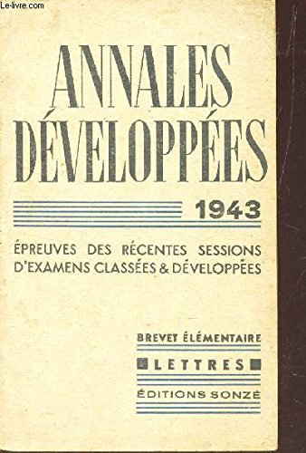 ANNALES DEVELELOPEES - EPREUVES DES RECENTES SESSIONS D'EXAMENS CLASSES & DEVELOPPEES - BREVET ELEMENTAIRE - LETTRES // 1943.