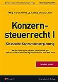 Steuerrecht - Konzernsteuerrecht I: Klassische Konzernsteuerplanung (Orac Steuerskripten) - Michael Petritz, Christoph Plott