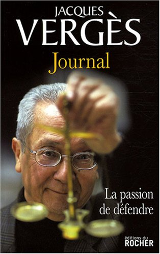 Journal : La passion de défendre par Jacques Vergès