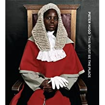 Pieter Hugo: This Must Be the Place by TJ Demos (2012-04-16)