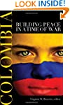 Colombia: Building Peace in a Time of...
