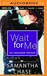 Wait for Me (Montgomery Brothers) by Samantha Chase (2015-10-20)