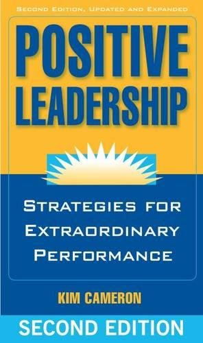 Positive Leadership: Strategies for Extraordinary Performance (Agency/Distributed)