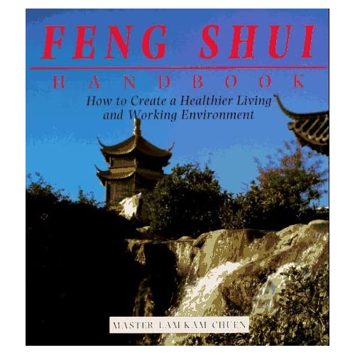 The Feng Shui Handbook: How To Create A Healthier Living & Working Environment (Henry Holt Reference Book) by Lam Kam Chuen (1996-01-15)