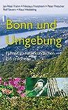 Bonn und Umgebung: Führer zu naturkundlichen Exkursionen - Jan P Frahm