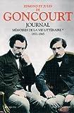 Journal : Memoire de la vie litteraire, 1851-1896, tome 1: 1851-1865
