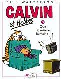 Calvin et Hobbes, tome 19 : Que de misère humaine ...