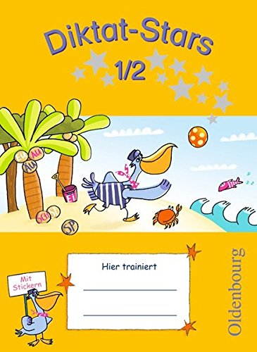 Diktat-Stars - Allgemeine Ausgabe: 1./2. Schuljahr - Übungsheft: Mit Lösungen