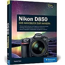 Nikon D850: Das Handbuch zur Kamera