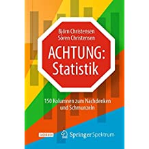 Achtung: Statistik: 150 Kolumnen zum Nachdenken und Schmunzeln