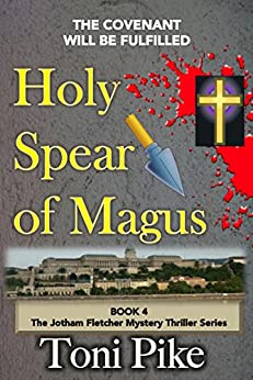 Holy Spear of Magus: The covenant will be fulfilled (The Jotham Fletcher Mystery Thriller Series Book 4) (English Edition) di [Pike, Toni]