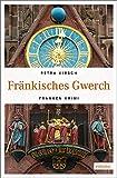 Fränkisches Gwerch: Franken Krimi (Paula Steiner)
