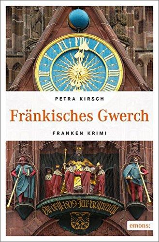 Buchseite und Rezensionen zu 'Fränkisches Gwerch: Franken Krimi (Paula Steiner)' von Petra Kirsch