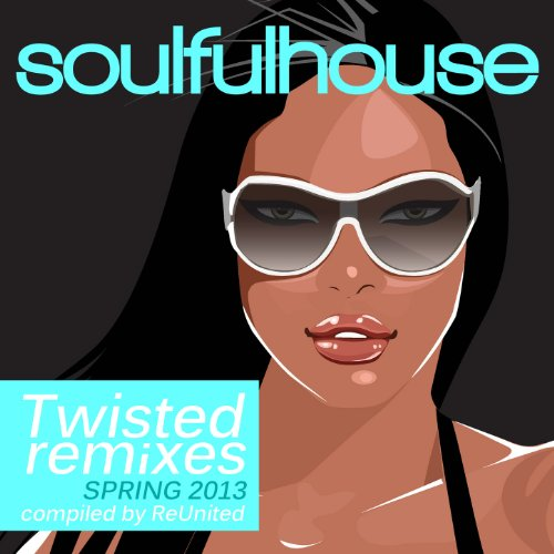 Soulful House (Twisted Remixes...