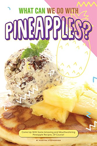 Pineapples?: Come Up with Some Amazing and Mouthwatering Pineapple Recipes, Of Course! (English Edition) (Soda-shop-decor)