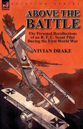 Above the Battle: The Personal Recollections of an R. F. C. Scout Pilot During the First World War by Vivian Drake (2013-07-14)