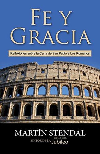 Fe y Gracia: Reflexiones sobre la Carta de San Pablo a Los Romanos