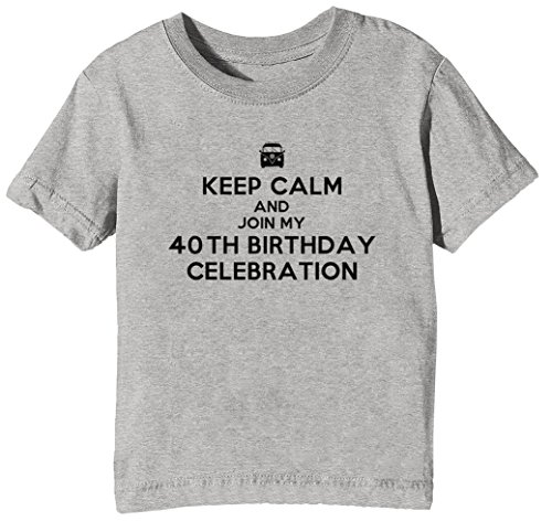 Keep Calm And Join My 40th Birthday Celebration Kinder Unisex Jungen Mädchen T-Shirt Rundhals Grau Kurzarm Größe XL Kids Boys Girls Grey X-Large Size XL