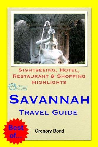 Savannah, Georgia Travel Guide - Sightseeing, Hotel, Restaurant & Shopping Highlights (Illustrated) (English Edition)