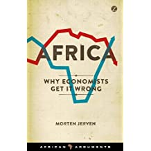 Africa: Why Economists Get It Wrong (African Arguments) by Morten Jerven (2015-06-15)