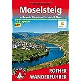 Moselsteig: Entlang der Mosel von Perl nach Koblenz. 24 Etappen. Mit GPS-Tracks. (Rother Wanderführer)