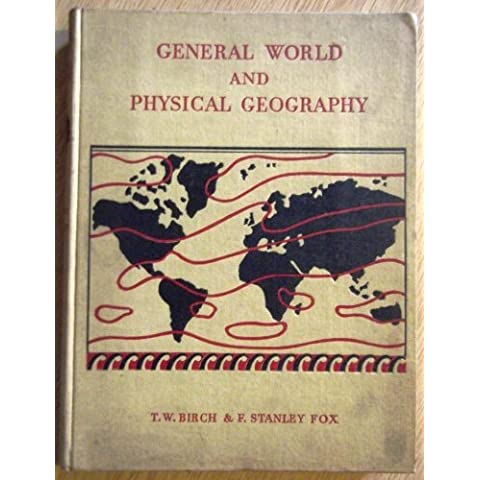 General World And Physical Geography. Physical Bases and the Human Response.