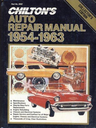 Chilton's Auto Repair Manual, 1954-1963 (Chilton's Auto Service Manual)