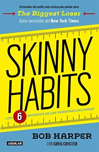 Skinny habits: Los 6 secretos de las personas delgadas por Bob Harper