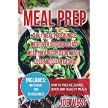 Meal Prep: 2 in 1 Meal Prep Bundle - With Over 50 Quick & Easy Meal Prep Recipes for Weight Loss and Clean Eating (Meal Prepping Cookbook, Clean Eating, Weight Loss, Meal Prep)