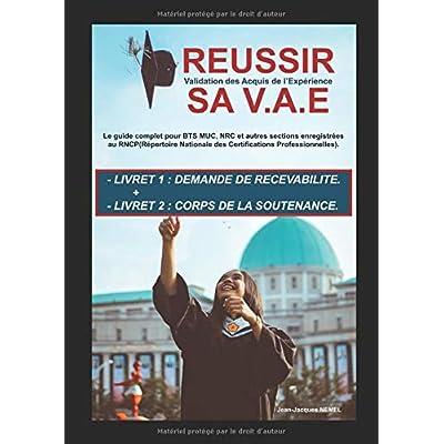 REUSSIR SA V.A.E - LIVRETS 1 et 2: Le guide complet pour BTS MUC, NRC, et autres sections enregistrées au RNCP (Répertoire National des Certifications Professionnelles.
