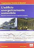 L'edificio energeticamente sostenibile. Materiali contemporanei per il risparmio energetico