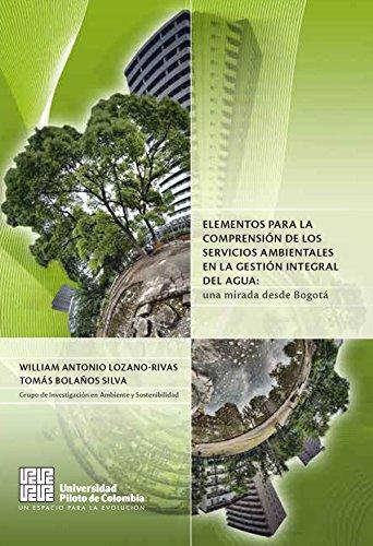 Elementos para la comprensión de los servicios ambientales en la gestión integral del agua: Una mirada desde Bogotá