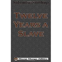Twelve Years a Slave (Chump Change Edition)