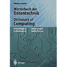 Wörterbuch der Datentechnik / Dictionary of Computing: Englisch-Deutsch / Deutsch-Englisch English-German / German-English