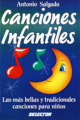 Canciones Infantiles: Las Mas Bellas Canciones Para Ninos por Antonio Salgado