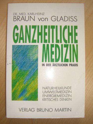 Ganzheitliche Medizin in der ärztlichen Praxis. Naturheilkunde, Umweltmedizin, Energiemedizin, Kritisches Denken.