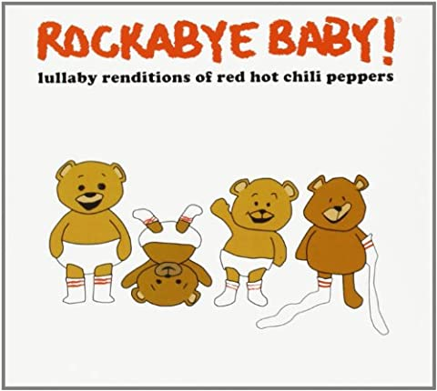 Rockabye Baby! Lullaby Renditions of The Red Hot Chili Peppers [Import allemand]