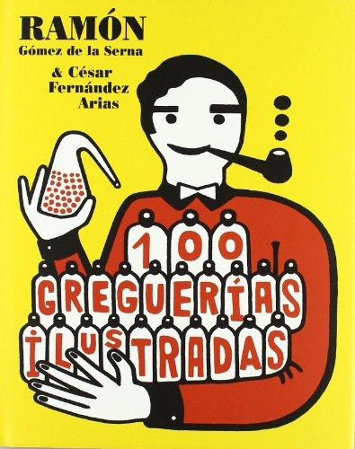 100 greguerías ilustradas (Libros Para Niños) por Ramón Gómez de la Serna
