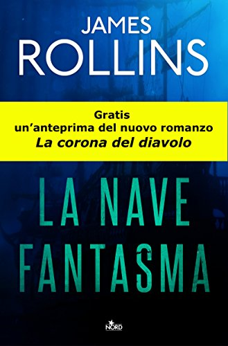 La nave fantasma: Un racconto della Sigma Force in esclusiva ebook di [Rollins, James]