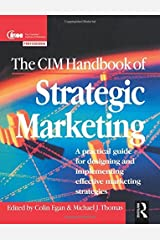 The CIM Handbook of Strategic Marketing: A Practical Guide for Designing and Implementing Effective Marketing Strategies (Professional Development) by EGAN. COLIN ( 1998 ) Hardcover Hardcover