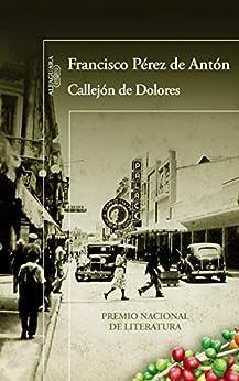 Callejón de Dolores de [de Antón, Francisco Pérez]
