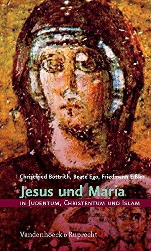 Jesus und Maria in Judentum, Christentum und Islam: Judentum, Christentum und Islam
